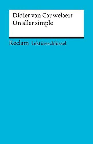 Lektüreschlüssel für Schüler. Didier van Cauwelaert. Un aller simple