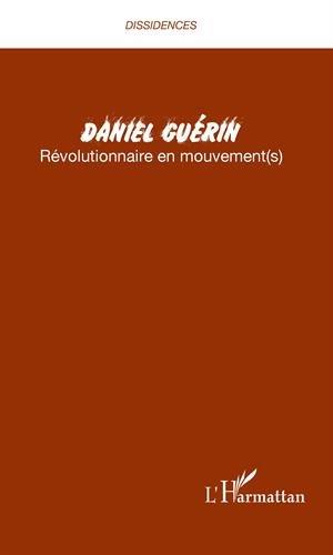 Daniel Guérin : Tome 2 : Révolutionnaire en mouvement(s)