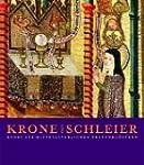 Krone und Schleier: Kunst aus mittela...