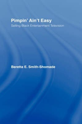 pimpin-aint-easy-selling-black-entertainment-television-by-author-beretta-e-smith-shomade-published-