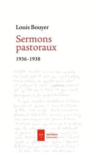 Sermons pastoraux: 1936-1939 par Louis Bouyer