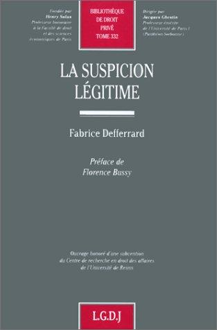 La suspicion légitime