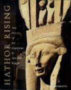 Hathor Rising: The Power of the Goddess in Ancient Egypt (Hathor Ägyptische Göttin)
