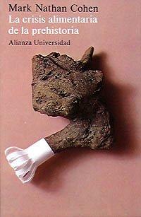 Descargar Libro La crisis alimentaria de la prehistoria: La superpoblación y los orígenes de la agricultura (Alianza Universidad (Au)) de Mark Nathan Cohen