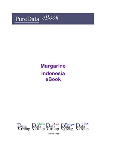 Margarine in Indonesia: Market Sales (English Edition)