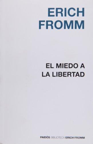 Miedo a la libertad, el (Biblioteca Erich Fromm)