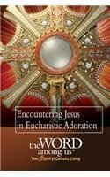 Encountering Christ in Eucharistic Adoration by The Word Among Us Press (2011-10-21) Word Among Us Press