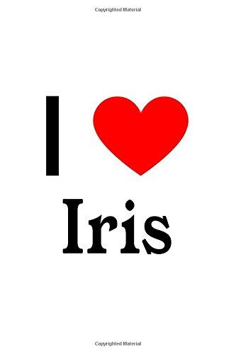I Love Iris: Iris Designer Notebook por Perfect Papers