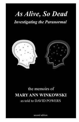 [(As Alive, So Dead : Investigating the Paranormal)] [By (author) Mary Ann Winkowski ] published on (November, 2011)