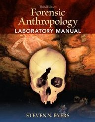 Forensic Anthropology Laboratory Manual: To Be Used in Conjunction with Introduction to Forensic Anthropology, Fourth Edition