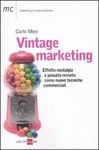 Vintage marketing. Effetto nostlagia e passato remoto come nuove tecniche commerciali