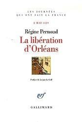 La libération d'Orléans: (8 mai 1429)