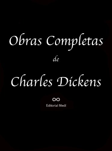 Obras Completas de Charles Dickens (Cuento de Navidad, David Copperfield, El Guardavías, El Misterio de Edwin Drood, Grandes Esperanzas, Historia de Dos ... Asesinato, Sentimental, Tiempos Difíciles)