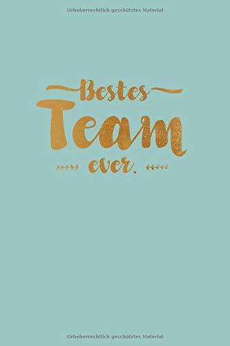 Bestes Team Ever - Notizbuch • Journal • Tagebuch: Originelles Geschenk für Gruppen, Teams und Gäste I 120 Seiten Buch für persönliche Notizen, liniert A5+ I Script Türkis Gold