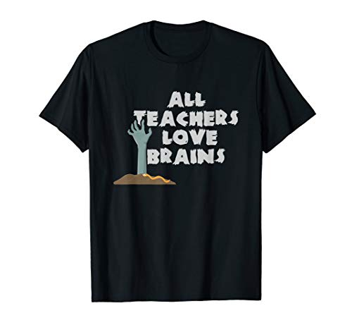All Teachers Love Brains Lustiges Halloween-Kostüm T-Shirt
