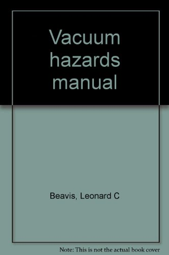 Vacuum hazards manual. Second Edition. AVS Monograph Series, M-1.
