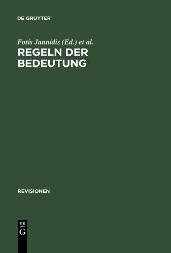 Regeln der Bedeutung: Zur Theorie der Bedeutung literarischer Texte (Revisionen grundbegriffe der literaturtheorie)