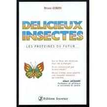 Délicieux insectes : Les proteines du futur.