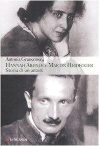 Hannah Arendt e Martin Heidegger. Storia di un amore