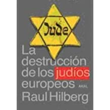 La destruccion de los judios europeos / The Destruction of European Jews (Cuestiones De Antagonismo) (Spanish Edition) by Raul Hilberg (2005-06-30)