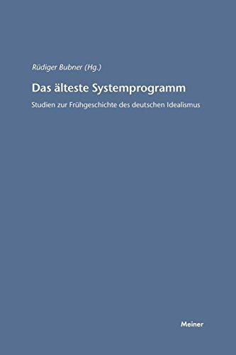 Das älteste Systemprogramm: Studien zur Frühgeschichte des deutschen Idealismus (Hegel-Studien, Beihefte)
