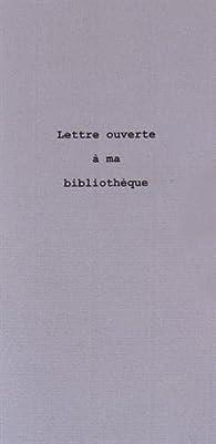 Lettre ouverte à ma bibliothèque par Eric Bonnargent