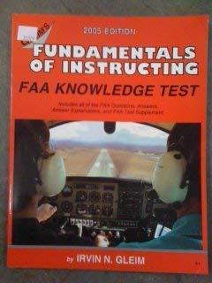 Fundamentals Of Instructing Faa Written Exam For The Faa Computer-based Pilot Knowledge Test por Irvin N. Gleim