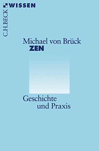 Zen: Geschichte und Praxis (Beck'sche Reihe 2344)