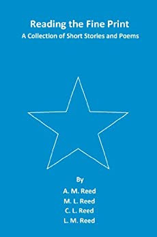 Reading the Fine Print by [Reed, A. M., Reed, M. L., Reed, C. L., Reed, L. M.]