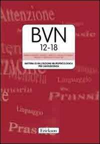 Test BVN 12-18. Batteria di valutazione neuropsicologica per l'adolescenza. Con CD-ROM
