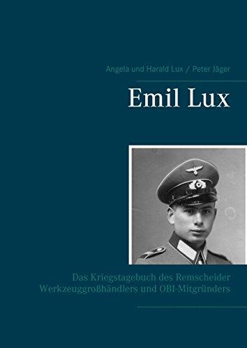 Emil Lux: Das Kriegstagebuch des Remscheider Werkzeuggroßhändlers und OBI-Mitgründers