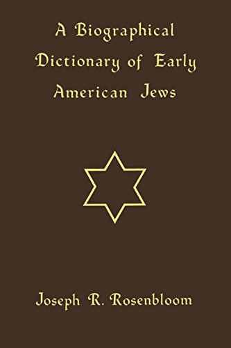 A Biographical Dictionary of Early American Jews: Colonial Times Through 1800 por Joseph R. Rosenbloom
