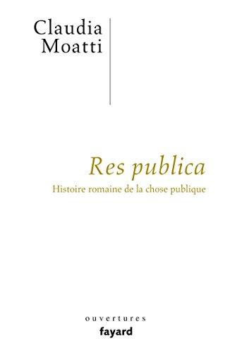Res publica: Histoire romaine de la chose publique