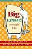 Big Elephants Are Useful: A Compendium of Mnemonics & Idioms