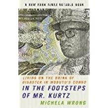 [In the Footsteps of Mr. Kurtz] (By: Michela Wrong) [published: June, 2002]