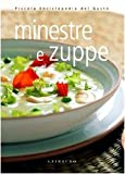 Minestre e zuppe. Ediz. illustrata