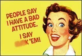 People say I have a bad attitude.. funny fridge magnet (ep yellow)