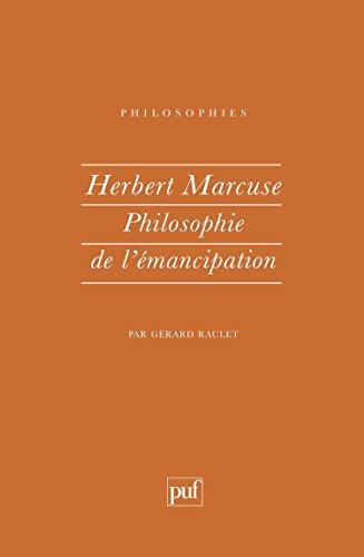Herbert Marcuse : Philosophie de l'émancipation
