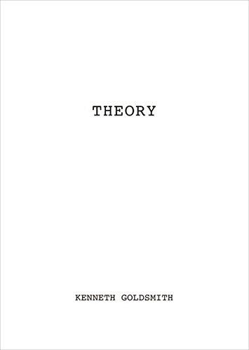 Kenneth Goldsmith Theory par Kenneth Goldsmith