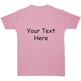Acce Products Bespoke Personalised Designe Your Own Wording Baby/Children T-Shirt/Tops - 6-12 Months - Pink