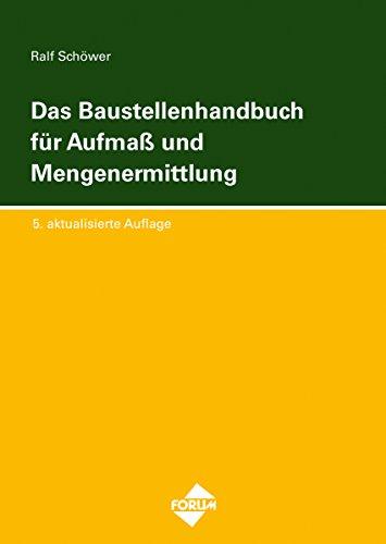 Das Baustellenhandbuch für Aufmass und Mengenermittlung: 5. aktualisierte Auflage (Baustellenhandbücher)