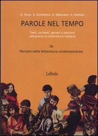 Parole nel tempo. Testi, contesti, generi e percorsi attraverso la letteratura italiana (vol. A+B). Con espansione online. Per le Scuole superiori: 3