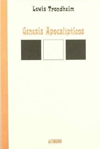 Genesis Apocalipticos (LECTURAS COMPULSIVAS)