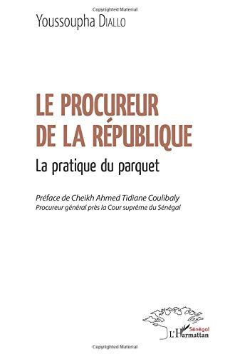 Le procureur de la République: La pratique du parquet