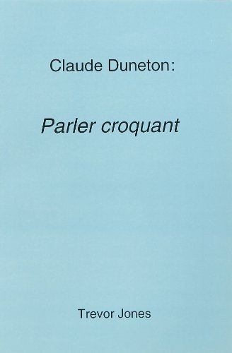 """Claude Duneton: """"Parler Croquant"""""""