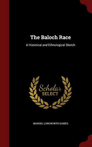 The Baloch Race: A Historical and Ethnological Sketch