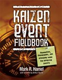 [(Kaizen Event Fieldbook: Foundation, Framework, and Standard Work for Effective Events)] [Author: Mark R. Hamel] published on (April, 2010)