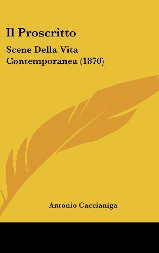 Il Proscritto: Scene Della Vita Contemporanea (1870)