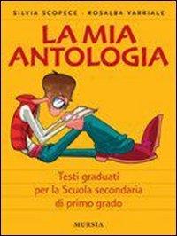 La mia antologia. Testi graduati per studenti stranieri. Per la Scuola media