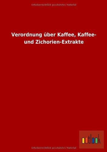 Verordnung über Kaffee, Kaffee- und Zichorien-Extrakte